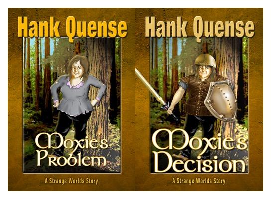 Cover for Moxie's Decision and Moxie's Problem, novels by Hank Quense.